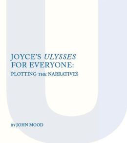 Joyces Ulysses for Everyone Plotting the Narratives